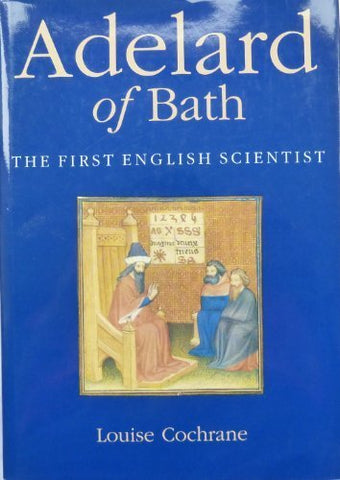Adelard of Bath: The First English Scientist