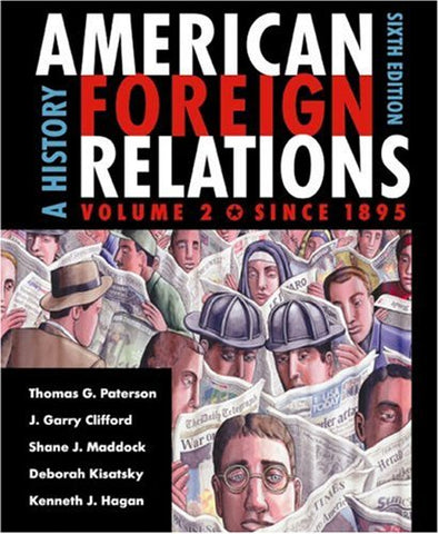 American Foreign Relations: A History, Vol. 2: Since 1895