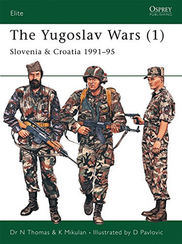 The Yugoslav Wars (1): Slovenia & Croatia 199195 (Elite) (Vol 1)