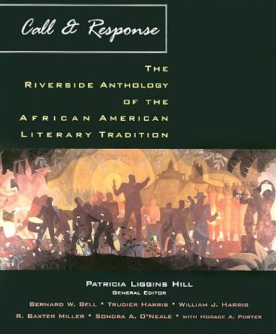 Call & Response: The Riverside Anthology Of The African American Literary Tradition