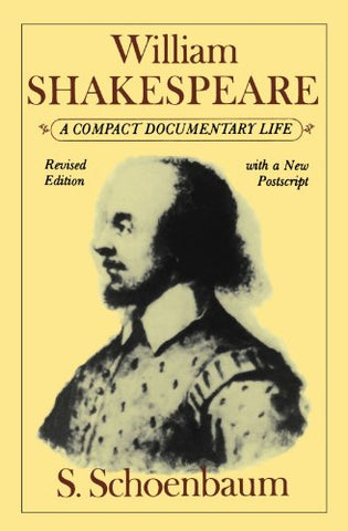William Shakespeare: A Compact Documentary Life (Oxford Paperbacks)