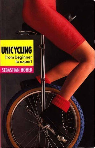 Unicycling: From Beginner to Expert