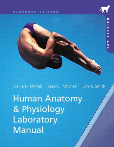 Human Anatomy & Physiology Laboratory Manual, Cat Version (11Th Edition)