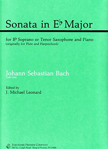 Sonata in E Flat Major BWV 1031, for B Flat Soprano or Tenor Saxophone and Piano (Originally for Flute and Harpsichord)
