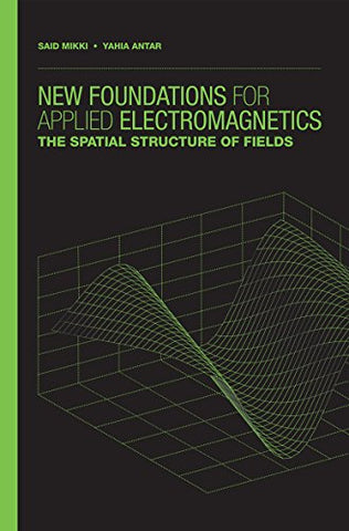 New Foundations for Applied Electromagnetics: The Spatial Structure of Fields