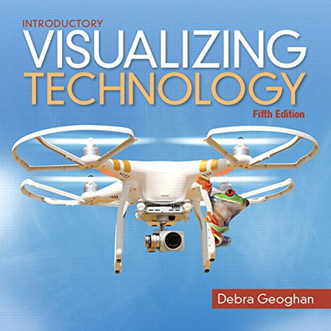 Visualizing Technology Introductory (5Th Edition) (Geoghan Visualizing Technology Series)
