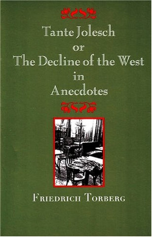 Tante Jolesch or the Decline of the West in Anecdotes (Studies in Austrian Literature, Culture, And Thought. Translation Series)