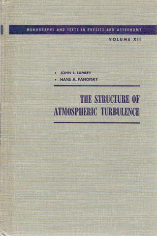 The Structure of Atmospheric Turbulence, Monographs and Texts in Physics and Astronomy Vol. XII