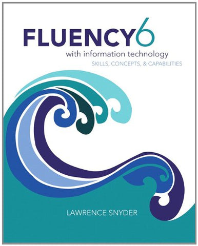 Fluency With Information Technology (6Th Edition)