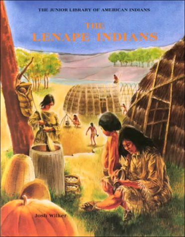 The Lenape Indians (Junior Library of American Indians)