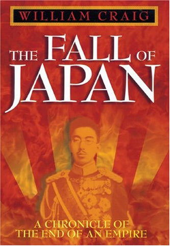 The Fall of Japan: A Chronicle of the End of an Empire