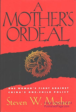 Mother's Ordeal: One Woman's Fight Against China's One-Child Policy