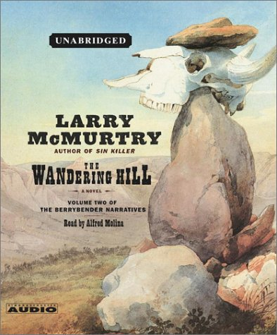 The Wandering Hill: A Novel (The Berrybender Narratives)