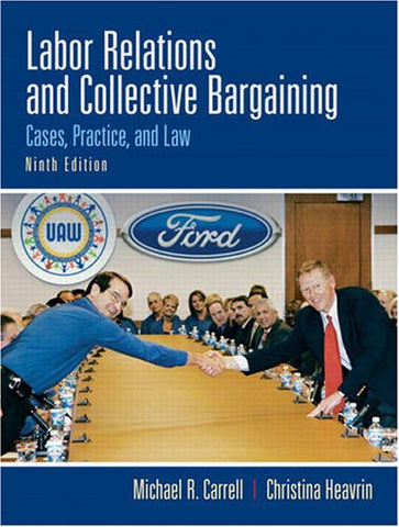 Labor Relations And Collective Bargaining, 9Th Edition