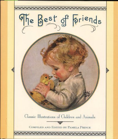 The Best of Friends: Classic Illustrations of Children and Animals