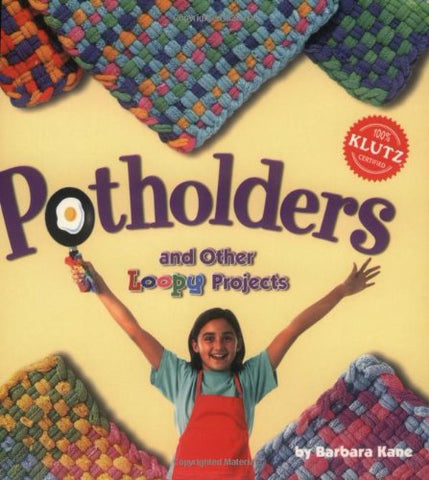 Potholders and Other Loopy Projects (Klutz)