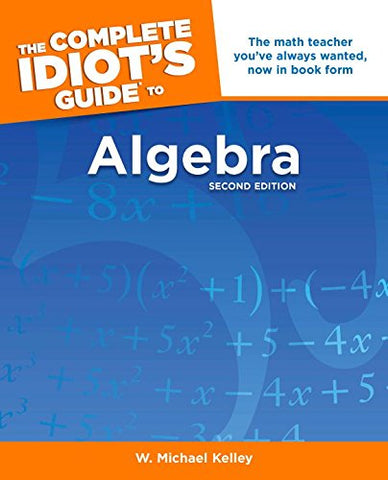 The Complete Idiot's Guide to Algebra, 2nd Edition