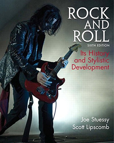 Rock And Roll: Its History And Stylistic Development (6Th Edition)