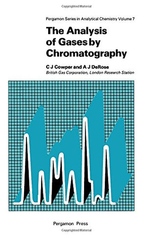 The Analysis of Gases by Chromatography (Pergamon series in analytical chemistry)