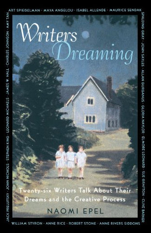 Writers Dreaming: 26 Writers Talk About Their Dreams and the Creative Process
