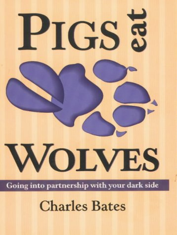 Pigs Eat Wolves: Going into Partnership With Your Dark Side