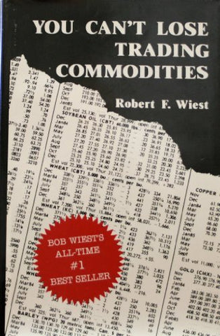 You Can't Lose Trading Commodities -