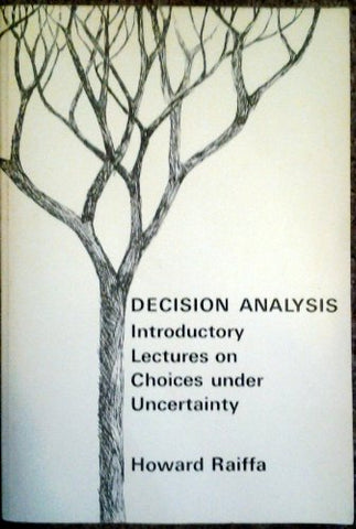 Decision Analysis: Introductory Lectures On Choices Under Uncertainty