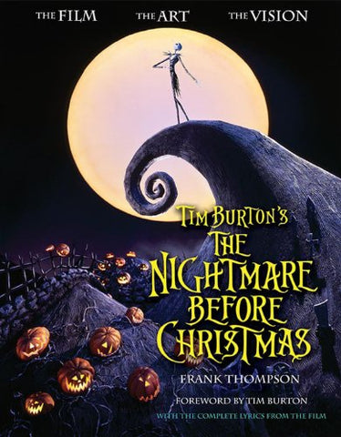 Tim Burton's The Nightmare Before Christmas: The Film - The Art - The Vision (Disney Editions Deluxe (Film))