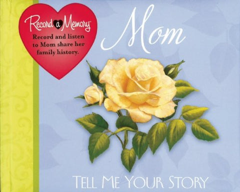 Record A Memory Mom Tell Me Your Story