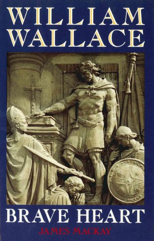 William Wallace: Brave Heart