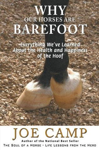 Why Our Horses Are Barefoot: Everything We've Learned About the Health and Happiness of the Hoof (An eBook Nugget from The Soul of a Horse, Vol. 3)