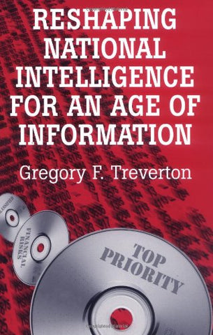 Reshaping National Intelligence for an Age of Information (RAND Studies in Policy Analysis)