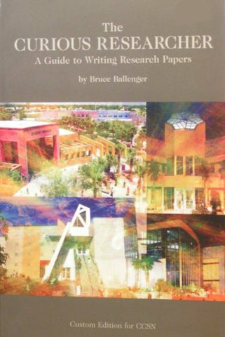 The Curious Researcher - A Guide to Writing Research Papers