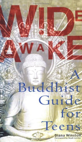 Wide Awake: A Buddhist Guide for Teens
