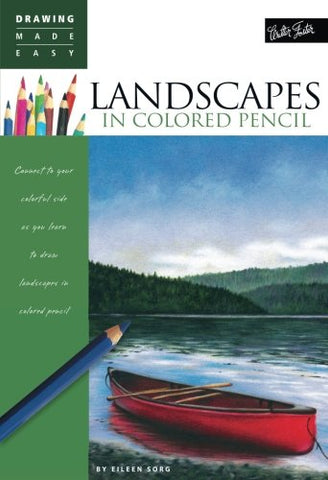 Landscapes in Colored Pencil: Connect to your colorful side as you learn to draw landscapes in colored pencil (Drawing Made Easy)