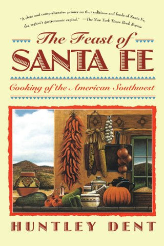 The Feast of Santa Fe: Cooking of the American Southwest