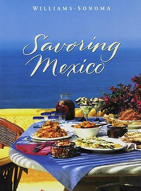 Williams-Sonoma Savoring Mexico