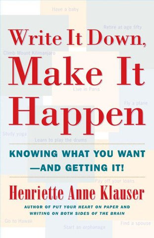 Write It Down, Make It Happen: Knowing What You Want -- and Getting It