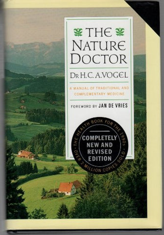 The Nature Doctor: A Manual of Traditional and Complementary Medicine