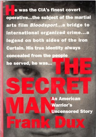 The Secret Man: An American Warrior's Uncensored Story