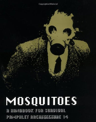 Pamphlet Architecture 14: Mosquitoes