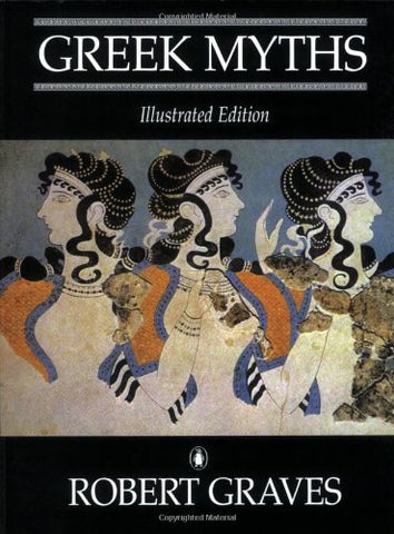 The Greek Myths: Illustrated Edition