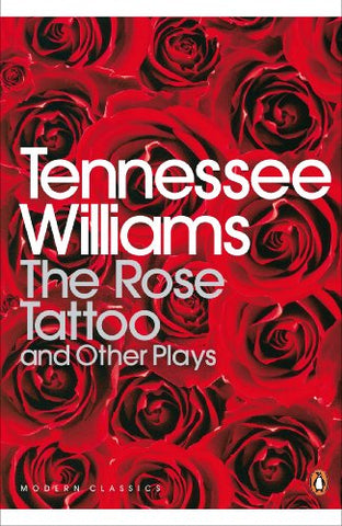 The Rose Tattoo and Other Plays (Penguin Modern Classics)