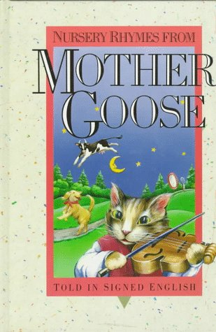 Nursery Rhymes from Mother Goose: Told in Signed English (Signed English Series)