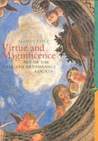 Virtue and Magnificence: Art of the Italian Renaissance Courts (Perspectives)