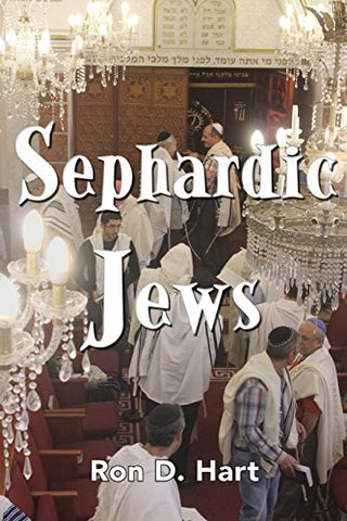 Sephardic Jews: History, Religion and People