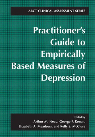 Practitioner's Guide to Empirically-Based Measures of Depression (ABCT Clinical Assessment Series)