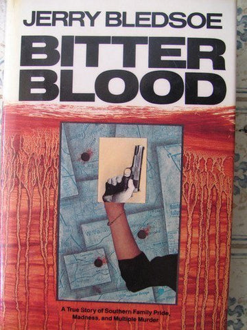 Bitter Blood: 2A True Story of Southern Family Pride, Madness, and Multiple Murder