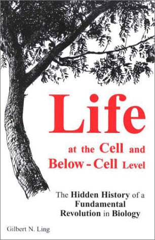 Life at the Cell and Below-Cell Level: The Hidden History of a Fundamental Revolution in Biology