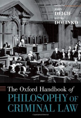 The Oxford Handbook of Philosophy of Criminal Law (Oxford Handbooks)